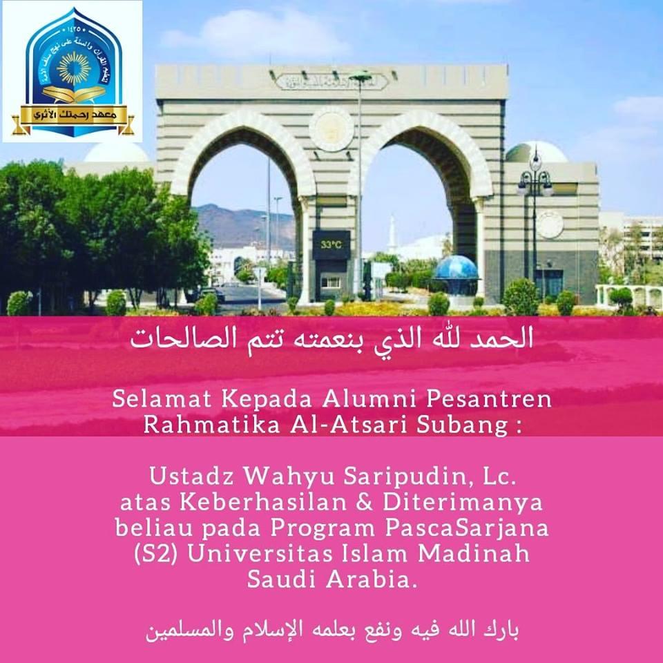 ALUMNUS PESANTREN RAHMATIKA AL-ATSARI SUBANG DITERIMA DI PROGRAM MAGISTER (S.2) UNIVERSITAS ISLAM MADINAH